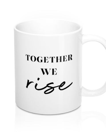 Together We Rise Coffee Mug
