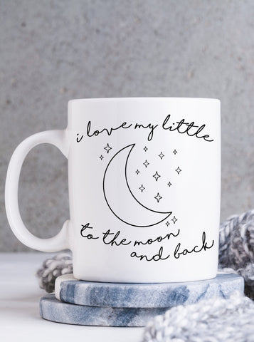 I Love My Little To The Moon & Back Mug