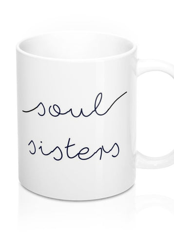 Soul Sisters Sisterhood Coffee Mug Gift