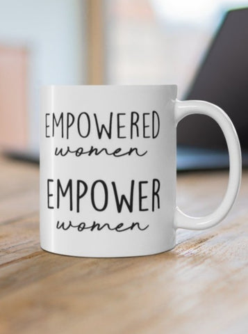 Empowered Women Empower Women Coffee Mug
