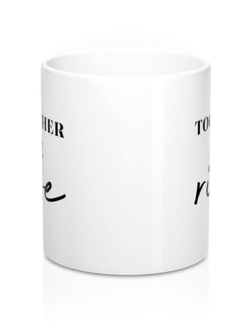 Together We Rise Girl Boss Motivational Coffee Mug Gift