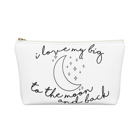 I Love My Big To The Moon & Back Sorority Pouch T-Bottom