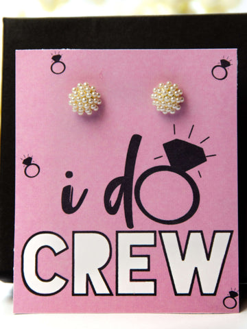 I Do Crew Bachelorette Party Favor Pearl Earrings Gift