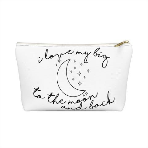 I Love My Big To The Moon & Back Sorority Makeup Pouch Gift Sorority Recruitment