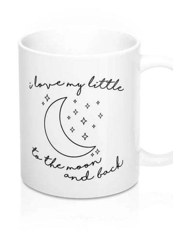 I Love My Little To The Moon & Back Mug gift,Sorority Recruitment