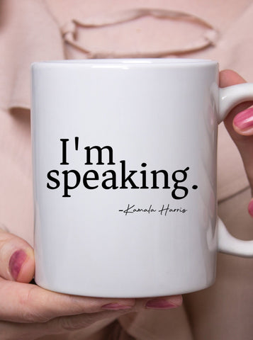 I'm Speaking Kamala Harris Coffee Mug Gift