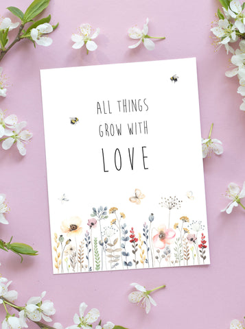 All Things Grow With Love Spring Floral Card