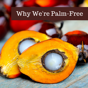 Why We Don't Use Palm Oil in Our Artisan Bar Soaps