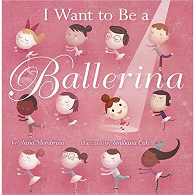 """I Want To Be A Ballerina"" Hardcover Book"