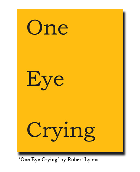 II — 'One Eye Crying' by Robert Lyons