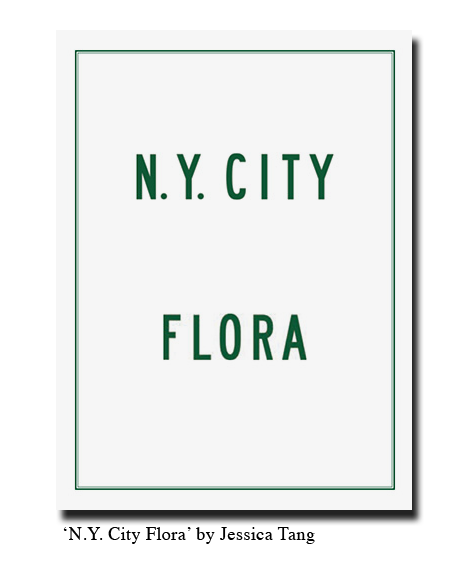 III — 'N.Y. City Flora' by Jessica Tang