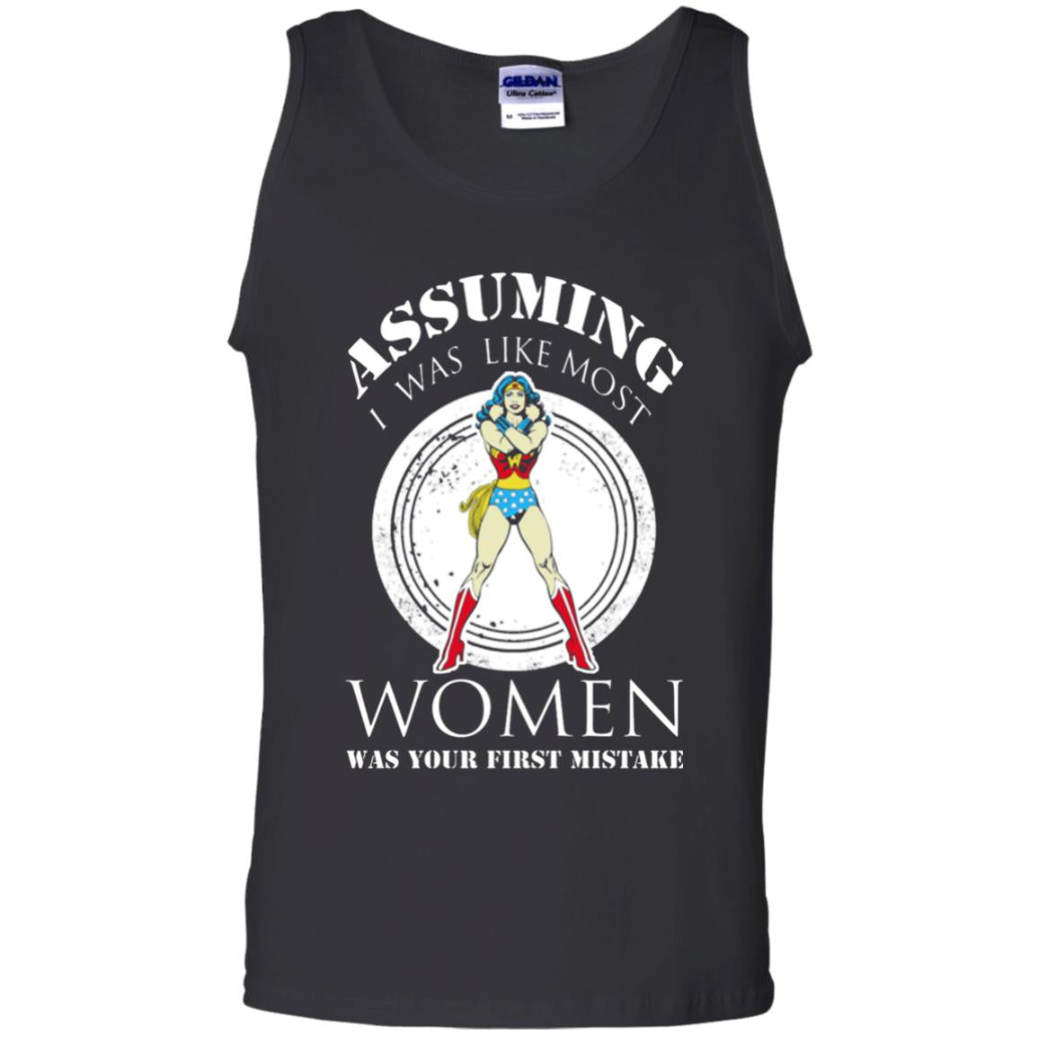 Assuming I Was Like Most Women Was Your First Mistake Tanktop  Yoga Shirt