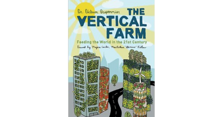 Interview with The Vertical Farm Author, Dickson Despommier