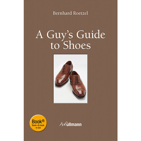 A Guy´s Guide to Shoes af Bernhard Roetzel om klasisk skostil. Ullmann Publishing.