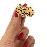 Bad Bitch pin