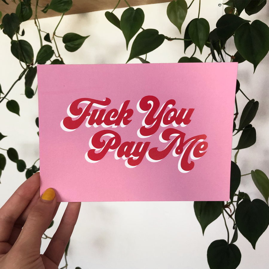 Fuck You Pay Me Print