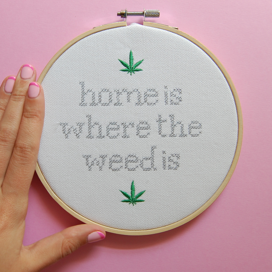 Home is Where the Weed Is Cross Stitch