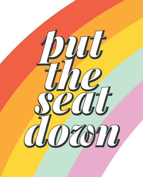 Put the Seat Down print