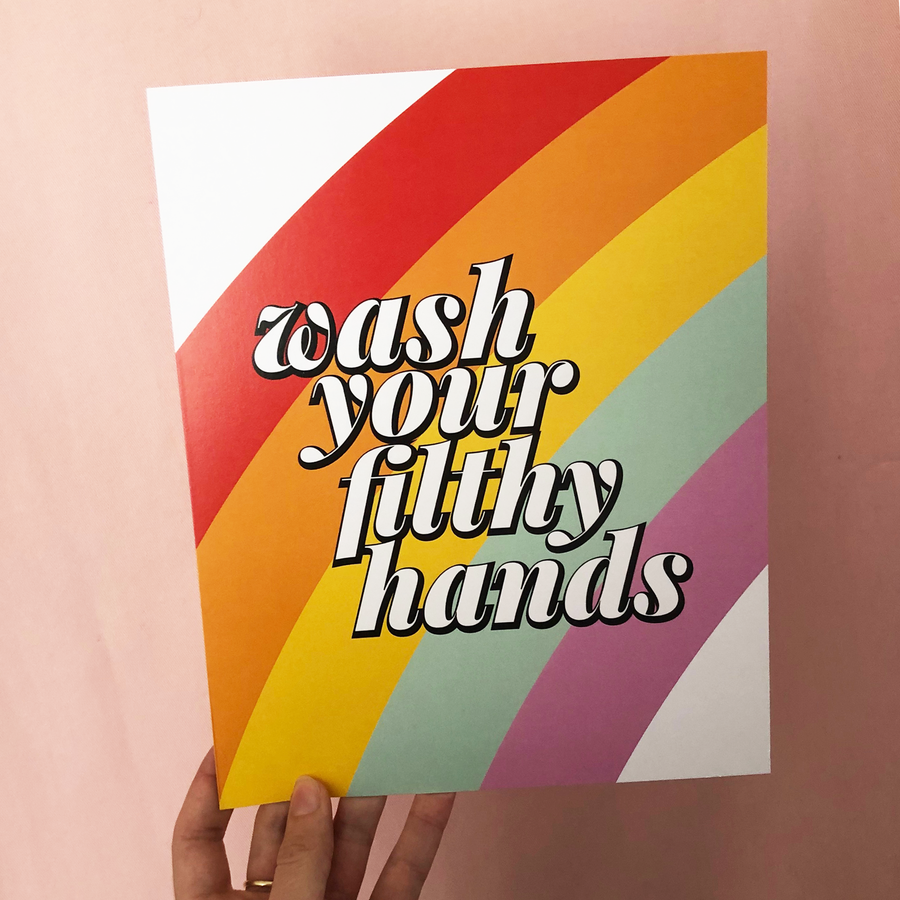 Wash Your Filthy Hands print