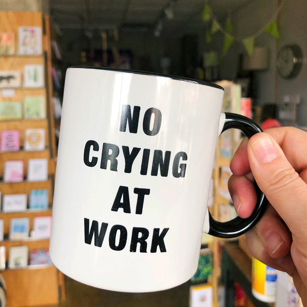 No Crying at Work Mug