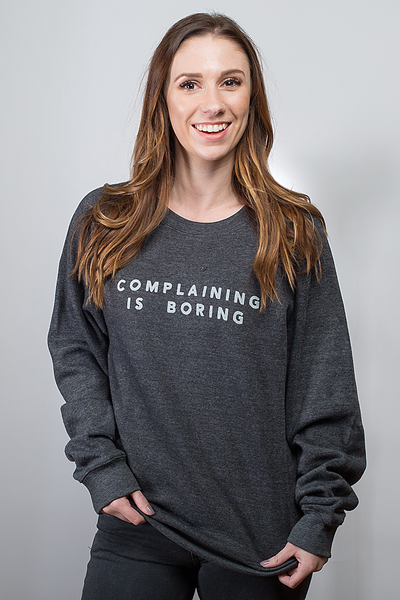 Complaining Is Boring Pullover