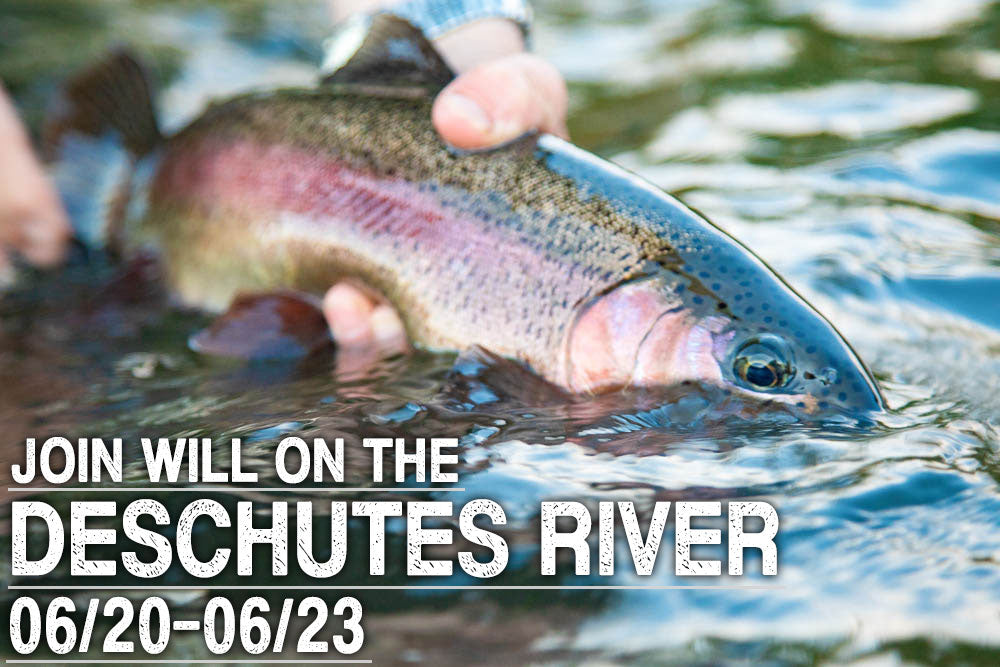 Deschutes River Hosted Trip With Will!!