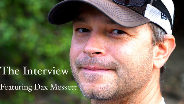 The Interview | Featuring Dax Messett