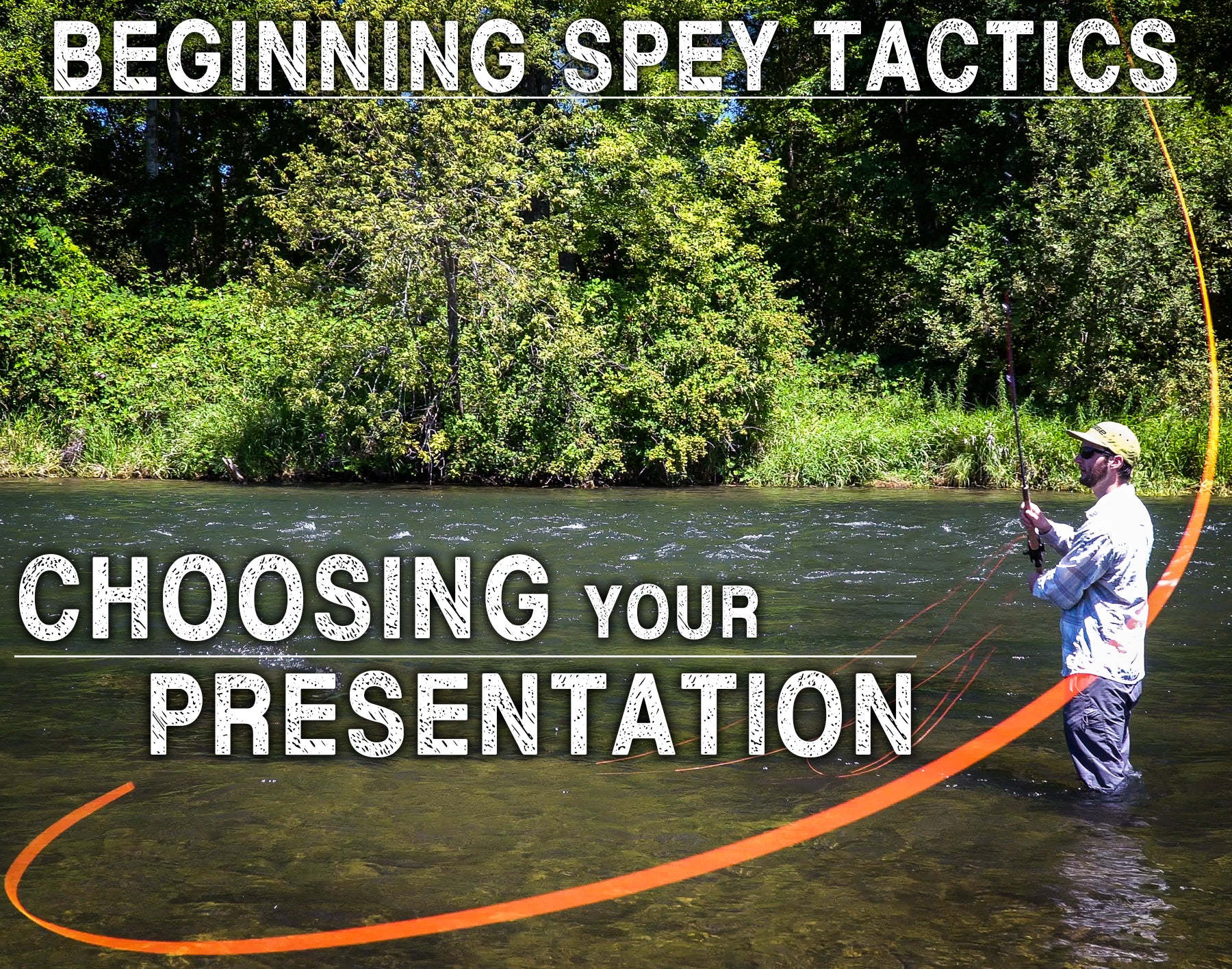 Choosing Your Presentation | Beginning Spey Tactics