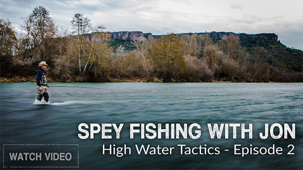 Spey Fishing With Jon - High Water Tactics Episode Two
