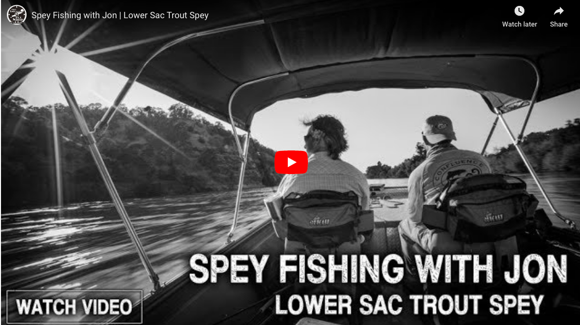 Spey Fishing With Jon | Lower Sac Trout Spey
