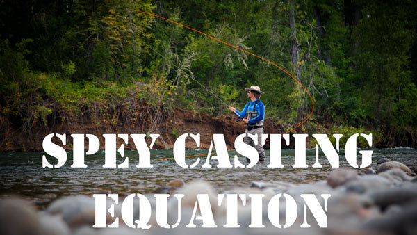 Spey Casting with Jon: The Spey Casting Equation