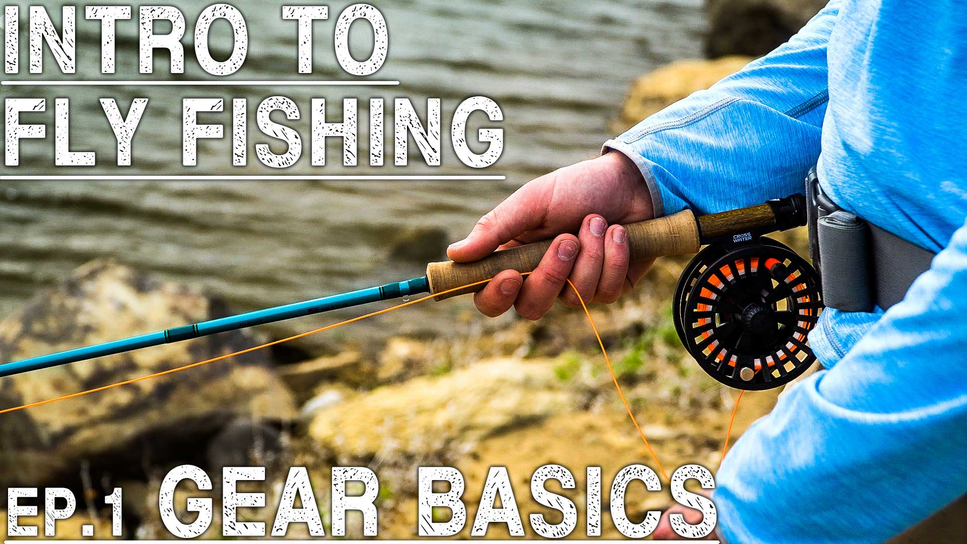 Intro to Fly FIshing - Ep. 1 Gear Basics