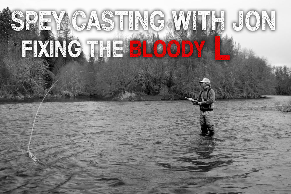 Spey Casting With Jon | Fixing The 'Bloody L'