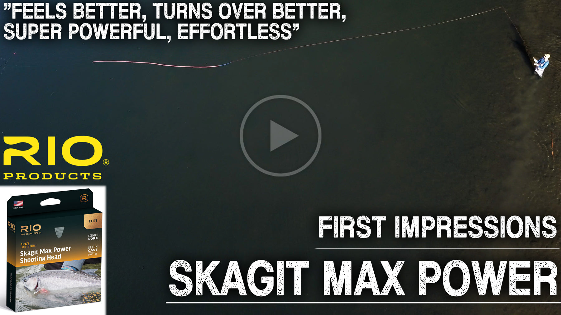 First Impressions | RIO Elite Skagit Max Power