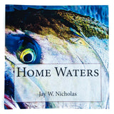 Home Waters by Jay Nicholas