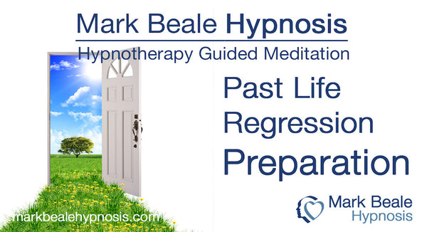Past Life Regression - Preparation for a Hypnosis Guided Meditation Session
