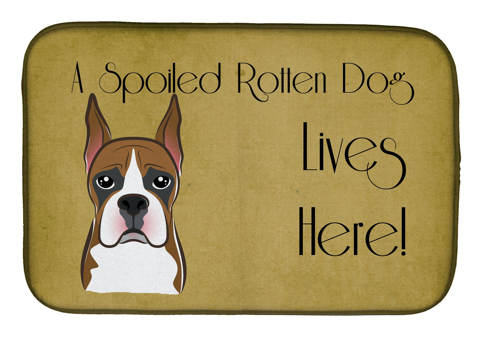 Boxer Spoiled Dog Lives Here Dish Drying Mat BB1471DDM by Caroline's Treasures