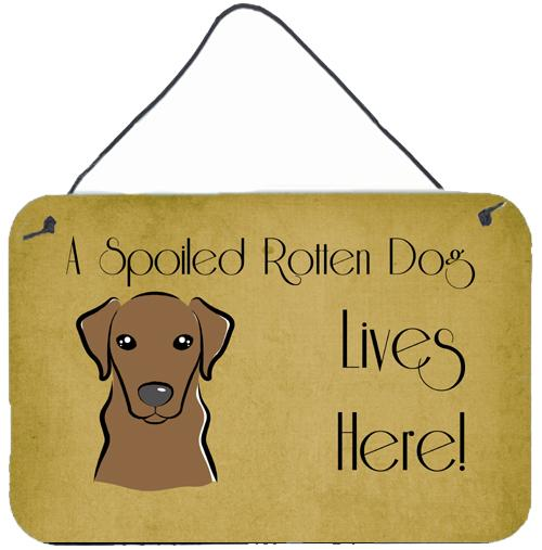 Buy this Chocolate Labrador Spoiled Dog Lives Here Wall or Door Hanging Prints BB1482DS812
