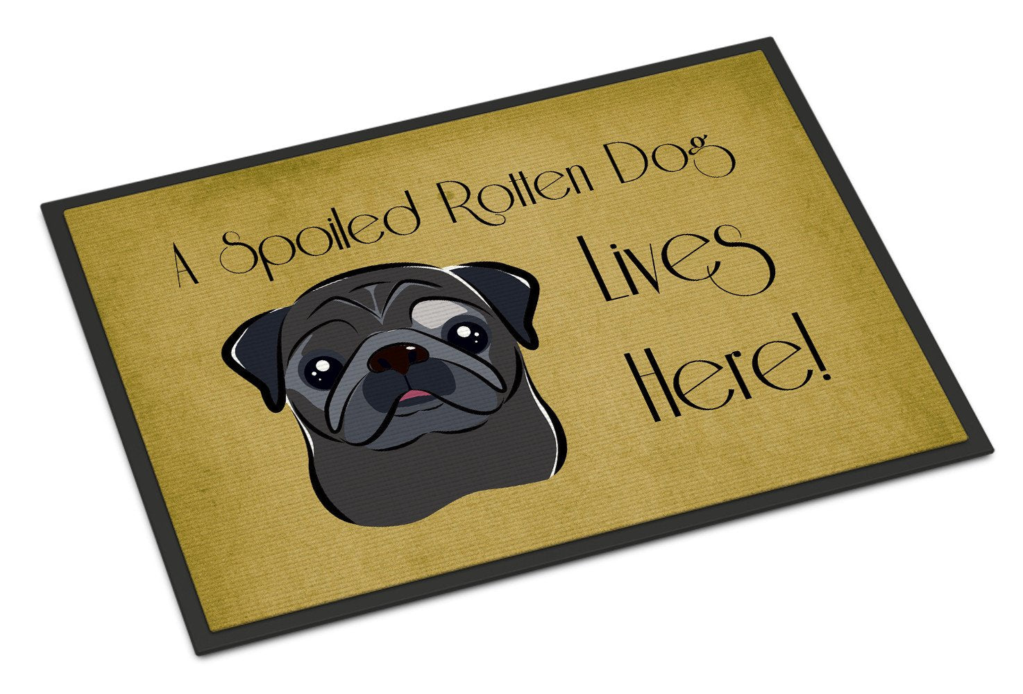 Black Pug Spoiled Dog Lives Here Indoor or Outdoor Mat 18x27 BB1511MAT - the-store.com