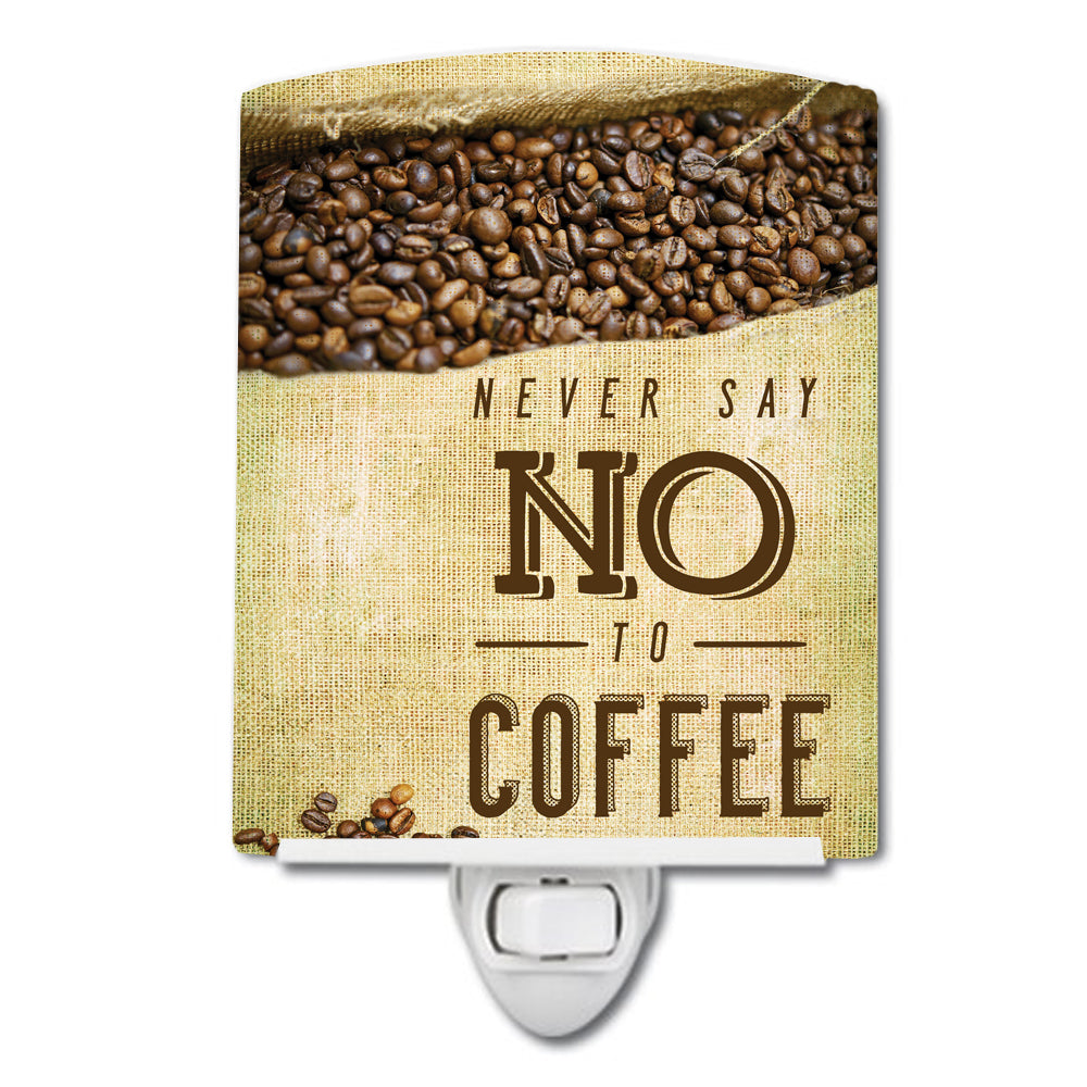 Never say No to Coffee Sign Ceramic Night Light BB5406CNL by Caroline's Treasures