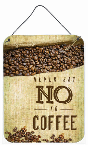Buy this Never say No to Coffee Sign Wall or Door Hanging Prints BB5406DS1216