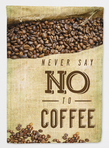 Buy this Never say No to Coffee Sign Flag Garden Size BB5406GF