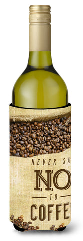 Buy this Never say No to Coffee Sign Wine Bottle Beverge Insulator Hugger BB5406LITERK