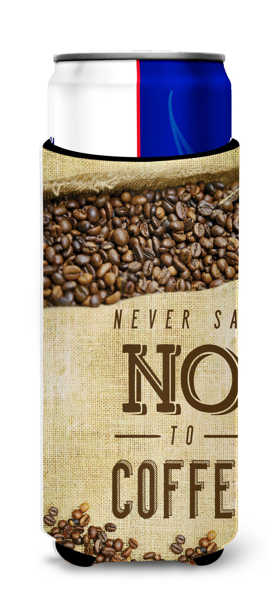 Never say No to Coffee Sign Michelob Ultra Hugger for slim cans BB5406MUK by Caroline's Treasures