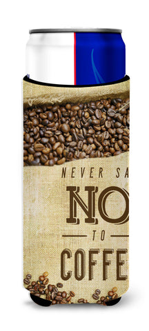 Buy this Never say No to Coffee Sign Michelob Ultra Hugger for slim cans BB5406MUK