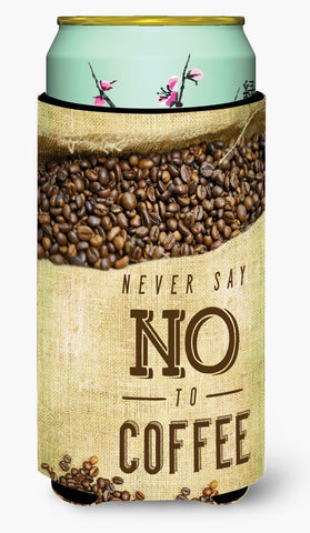 Buy this Never say No to Coffee Sign Tall Boy Beverage Insulator Hugger BB5406TBC