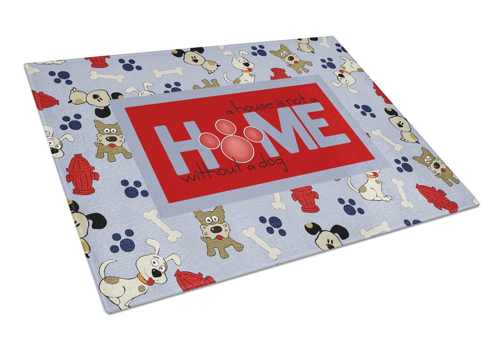 Buy this A House is not a home without a dog Glass Cutting Board Large Size SB3052LCB