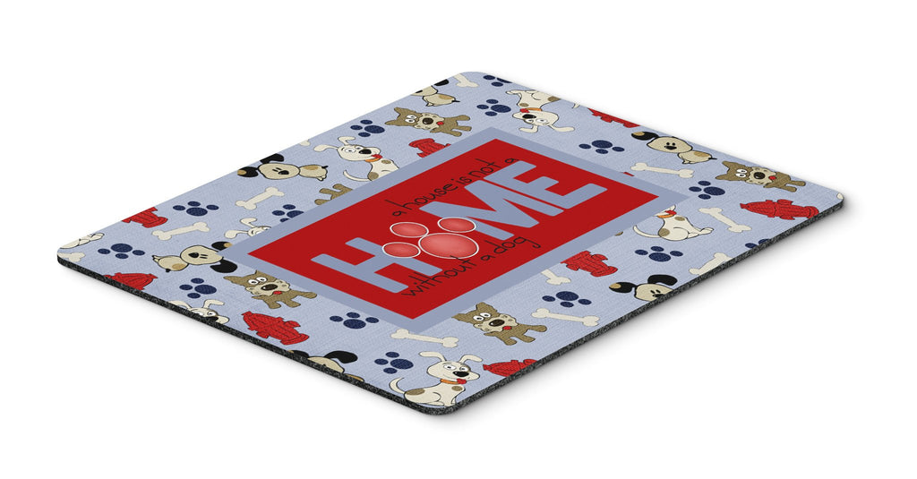 Buy this A House is not a home without a dog Mouse Pad, Hot Pad or Trivet SB3052MP