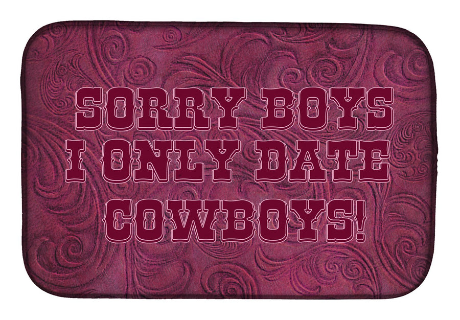 Buy this Sorry Boys I only date cowboys in pink Dish Drying Mat SB3062DDM