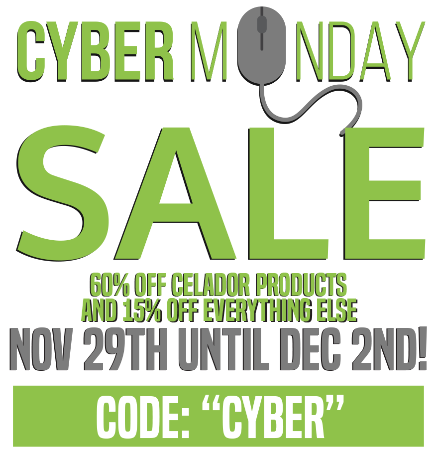 Cyber Monday sale - 60% Off Celador Products and 15% Off everything else Nov 29th Until Dec 2nd! promo code Cyber
